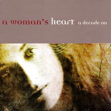 Album cover for A Woman's Heart - A Decade On