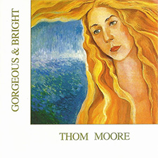 Album Cover of Thom Moore - Gorgeous & Bright